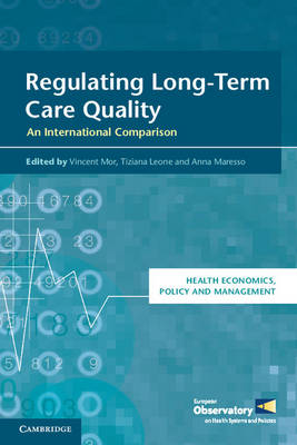 Regulating Long-Term Care Quality: An International Comparison - Health Economics, Policy and Management (Paperback)