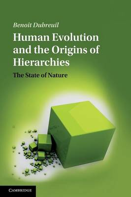 Human Evolution and the Origins of Hierarchies: The State of Nature (Paperback)
