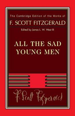 Fitzgerald: All the Sad Young Men - The Cambridge Edition of the Works of F. Scott Fitzgerald (Paperback)