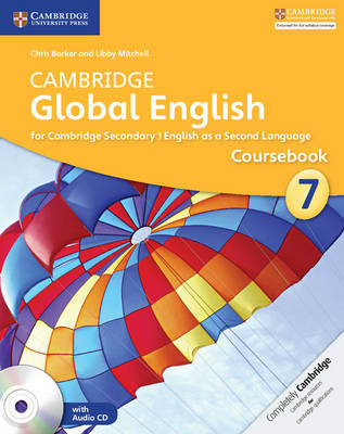 Cambridge Global English Stage 7 Coursebook with Audio CD: For Cambridge Secondary 1 English as a Second Language - Cambridge International Examinations (Mixed media product)