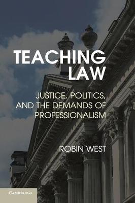 Teaching Law: Justice Politics, and the Demands of Professionalism (Paperback)