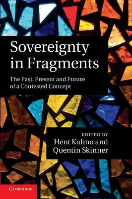 Sovereignty in Fragments: The Past, Present and Future of a Contested Concept (Paperback)
