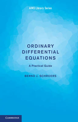 Ordinary Differential Equations: A Practical Guide - Aims Library of Mathematical Sciences (Paperback)