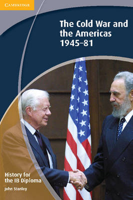 History for the IB Diploma: the Cold War and the Americas 1945-1981 - IB Diploma (Paperback)