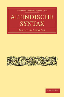 Altindische Syntax - Cambridge Library Collection - Linguistics (Paperback)