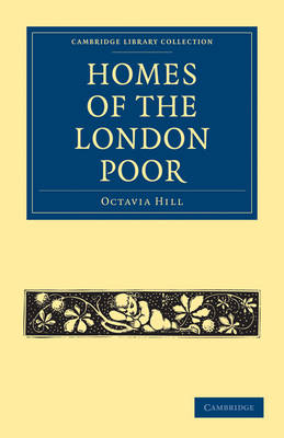 Homes of the London Poor - Cambridge Library Collection - British and Irish History, 19th Century (Paperback)