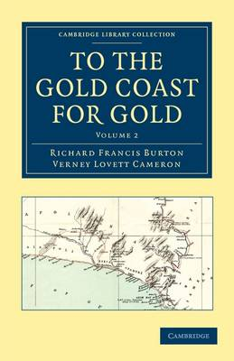 To the Gold Coast for Gold: A Personal Narrative - Cambridge Library Collection - African Studies (Paperback)