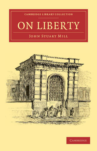On Liberty - Cambridge Library Collection -Philosophy (Paperback)