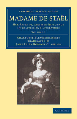 Madame De Stael: Her Friends, and Her Influence in Politics and Literature - Cambridge Library Collection - European History (Paperback)