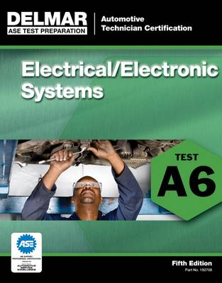 ASE Test Preparation - A6 Electricity and Electronics (Paperback)