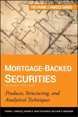 Mortgage-Backed Securities: Products, Structuring, and Analytical Techniques - Frank J. Fabozzi Series (Hardback)