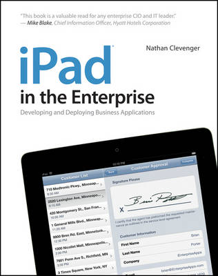 iPad in the Enterprise: Developing and Deploying Business Applications (Paperback)