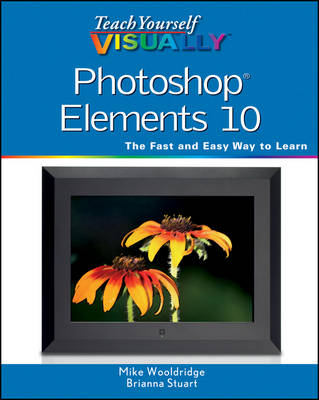Teach Yourself Visually Photoshop Elements 10 - Teach Yourself Visually (Tech) (Paperback)