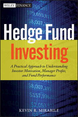 Hedge Fund Investing: A Practical Approach to Understanding Investor Motivation, Manager Profits, and Fund Performance - Wiley Finance (Mixed media product)