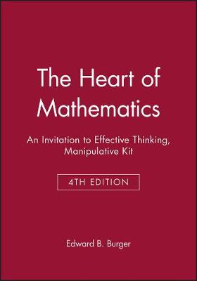 The Heart of Mathematics: An Invitation to Effective Thinking Third Edition Manipulative Kit (Hardback)