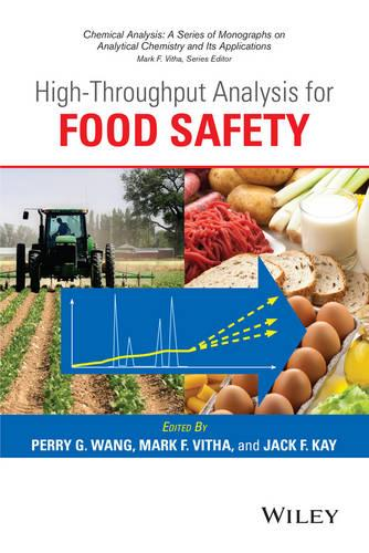 High Throughput Analysis for Food Safety - Chemical Analysis: A Series of Monographs on Analytical Chemistry and Its Applications (Hardback)