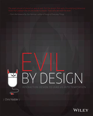 Evil by Design: Interaction Design to Lead Us into Temptation (Paperback)