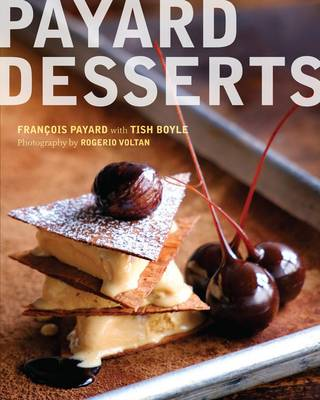 The Plated Desserts of Francois Payard (Hardback)