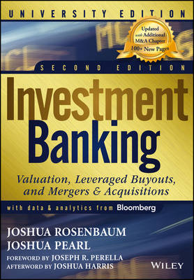 Investment Banking: Valuation, Leveraged Buyouts, and Mergers and Acquisitions - Wiley Finance (Mixed media product)