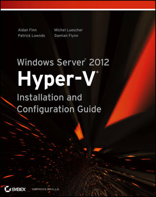 Windows Server 2012 Hyper-v Installation and Configuration Guide (Paperback)