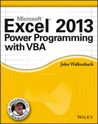 Excel 2013 Power Programming with VBA - Mr. Spreadsheet's Bookshelf (Paperback)