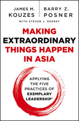 Making Extraordinary Things Happen in Asia: Applying the Five Practices of Exemplary Leadership (Paperback)