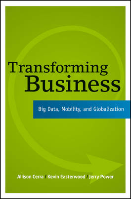 Transforming Business: Big Data, Mobility, and Globalization (Paperback)