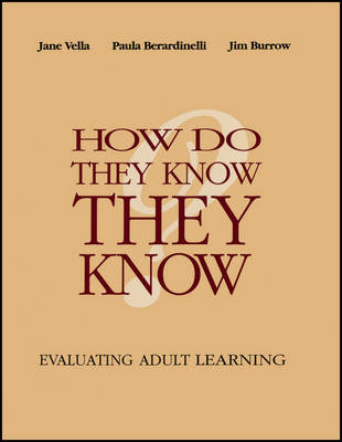 How Do They Know They Know: Evaluating Adult Learning (Paperback)