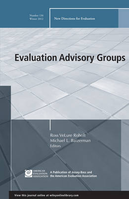 Evaluation Advisory Groups: New Directions for Evaluation - J-B PE Single Issue (Program) Evaluation 136 (Paperback)