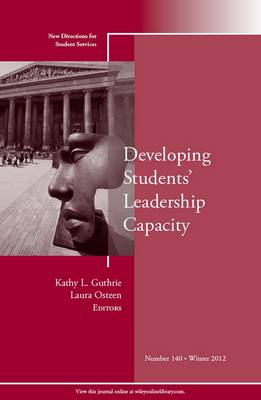 Developing Students Leadership Capacity Winter 2012: New Directions for Student Services - J-B SS Single Issue Student Services 140 (Paperback)