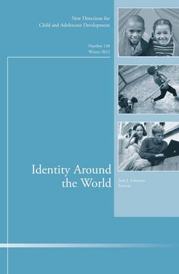 Identity Around the World Winter 2012: New Directions for Child and Adolescent Development - J-B CAD Single Issue Child & Adolescent Development 138 (Paperback)