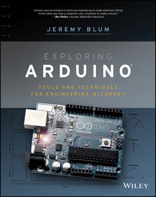 Exploring Arduino: Tools and Techniques for Engineering Wizardry (Paperback)