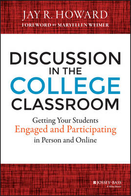 Discussion in the College Classroom: Getting Your Students Engaged and Participating in Person and Online (Hardback)