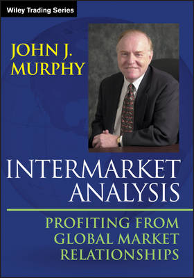 Intermarket Analysis: Profiting from Global Market Relationships - Wiley Trading (Paperback)