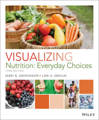 Visualizing Nutrition: Everyday Choices (Paperback)