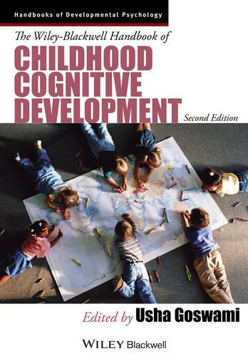 The Wiley-Blackwell Handbook of Childhood Cognitive Development - Wiley Blackwell Handbooks of Developmental Psychology (Paperback)