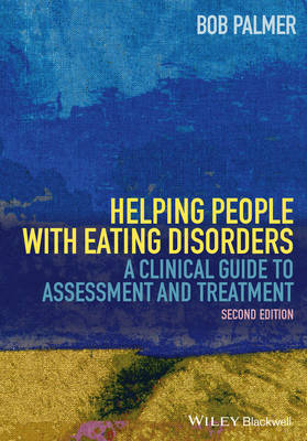 Helping People With Eating Disorders: A Clinical Guide to Assessment and Treatment (Hardback)