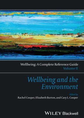 Wellbeing: A Complete Reference Guide: Volume II: Wellbeing and the Environment - Wiley Clinical Psychology Handbooks (Hardback)