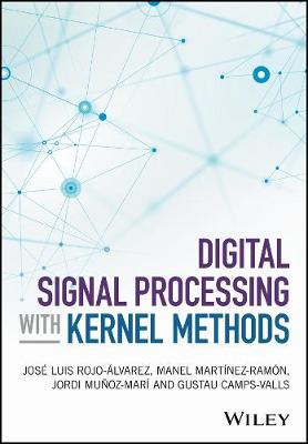 Digital Signal Processing with Kernel Methods (Hardback)