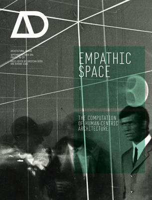 Empathic Space: The Computation of Human-centric Architecture AD - Architectural Design (Paperback)