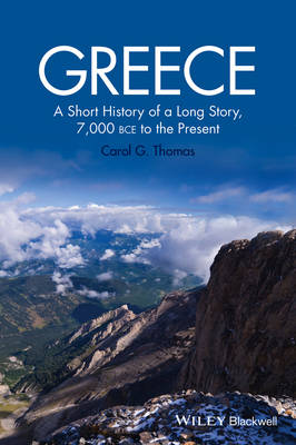 Greece: A Short History of a Long Story, 7,000 BCE to the Present (Paperback)