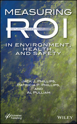 Measuring ROI in Environment, Health, and Safety (Hardback)