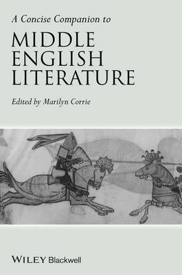 A Concise Companion to Middle English Literature - Concise Companions to Literature and Culture (Paperback)
