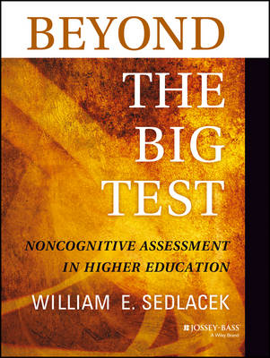 Beyond the Big Test: Noncognitive Assessment in Higher Education (Paperback)