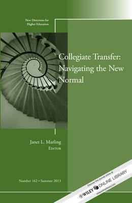 Collegiate Transfer: Navigating the New Normal - New Directions for Higher Education - J-B HE Single Issue Higher Education 162 (Paperback)