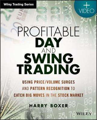 Profitable Day and Swing Trading: Using Price/Volume Surges and Pattern Recognition to Catch Big Moves in the Stock Market + Website - Wiley Trading (Paperback)