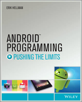 Android Programming: Pushing the Limits - Pushing the Limit (Paperback)