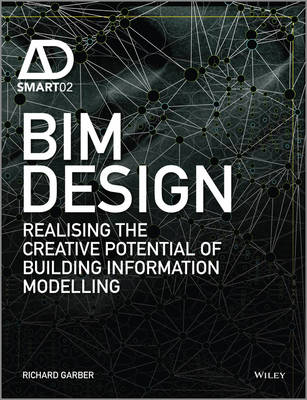 BIM Design: Realising the Creative Potential of Building Information Modelling - Ad Smart (Hardback)