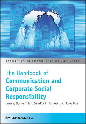 The Handbook of Communication and Corporate Social Responsibility - Handbooks in Communication and Media (Paperback)