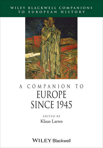 A Companion to Europe Since 1945 - Blackwell Companions to European History (Paperback)